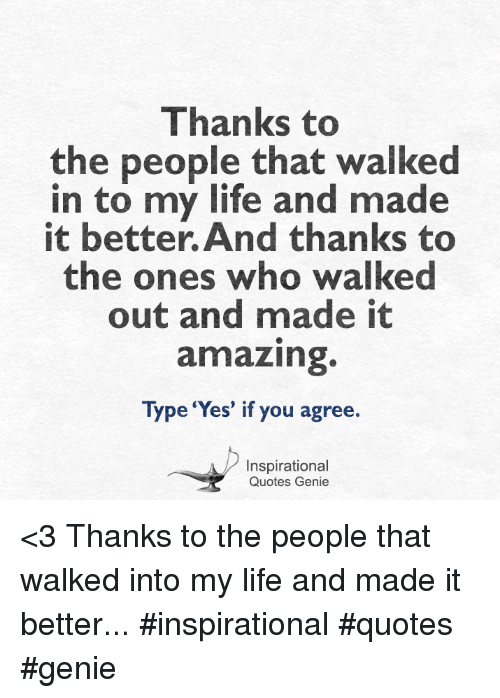 Thanks To The People That Walked In To My Life And Made It Better