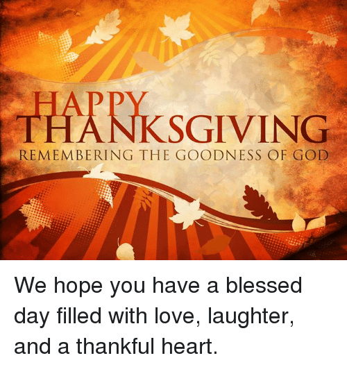 memes laughter and thanksgiving remembering the goodness of god we hope you we hope you have a blessed day