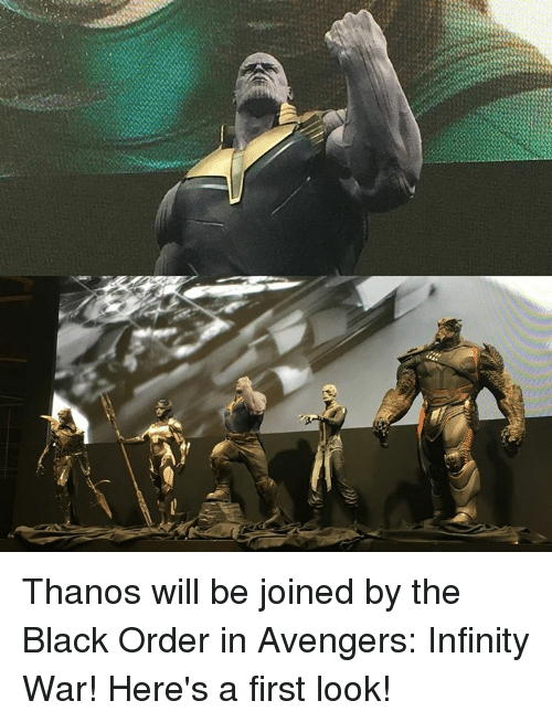 e56643bb9 Memes, Avengers, and Black: Thanos will be joined by the Black Order in