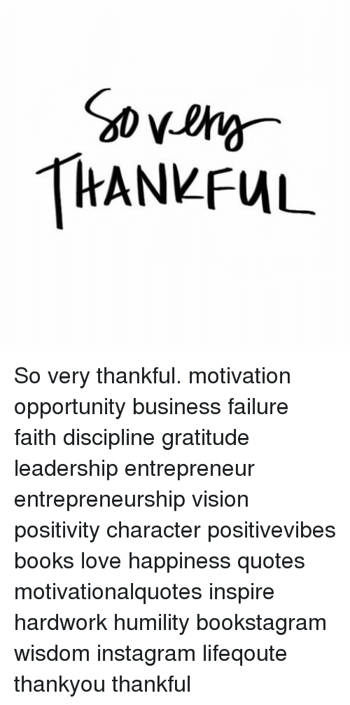 Merveilleux Books, Instagram, And Love: ThANVFUL So Very Thankful. Motivation  Opportunity Business Failure