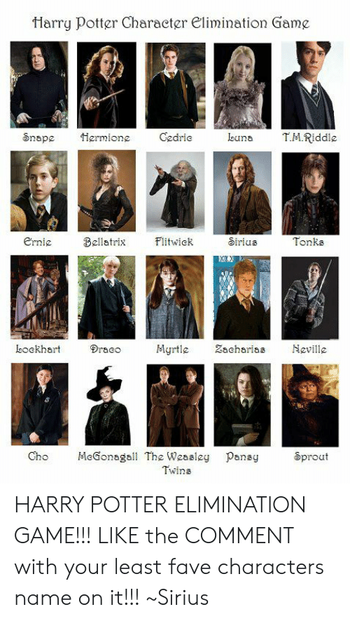 tharry potter character elimination game snape ermione gedrie leuna tmriddle tonks ernie bellatrix fltwiek bockhart myrtle zacharia neville draco cho megonagall the weasley pansy sprout twins harry potter elimination game like the tharry potter character elimination