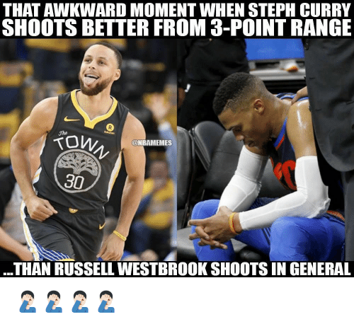 Nba, Russell Westbrook, and Awkward: THAT AWKWARD MOMENT WHEN STEPH CURRY  SHOOTS BETTER FROM 3-POINT RANGE  on..  @NBAMEMES  30  THAN RUSSELL WESTBROOK SHOOTS IN GENERAL 🤦🏻♂️🤦🏻♂️🤦🏻♂️🤦🏻♂️