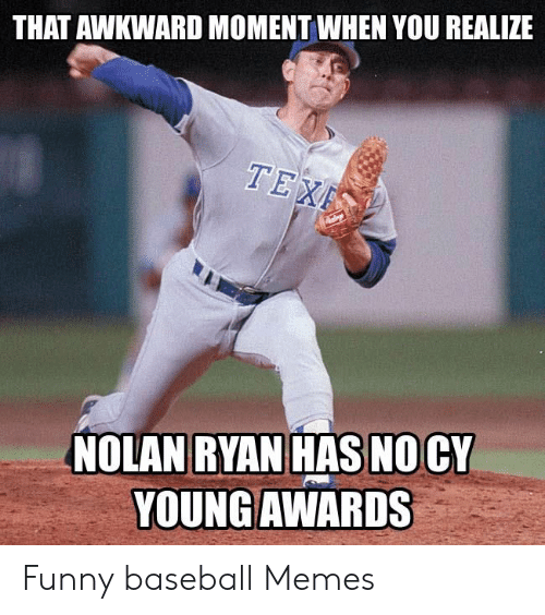 That Awkward Moment When You Realize Nolan Ryan Has No Cy Young