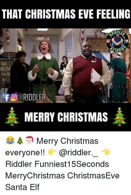 that christmas eve feeling forl f c riddler merry christmas 9908525 ✅ 25 best memes about santa elf santa elf memes