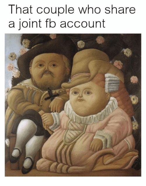 Classical Art, Who, and Account: That couple who share  a joint fb account