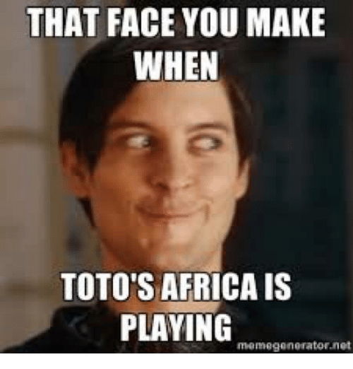 that face you make when totos africais playing meme generator net 1195488 that face you make when toto's africais playing meme generator net