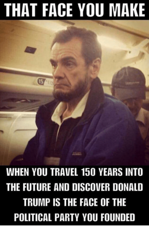 that face you make when you travel 150 years into 15291833 ✅ 25 best memes about that face you make when that face you