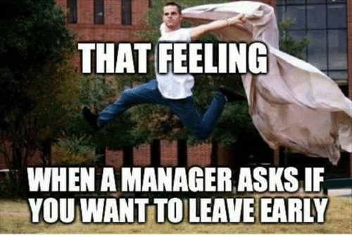 Leaving Work On Friday Meme Funny : ✅ best memes about leave early leave early memes