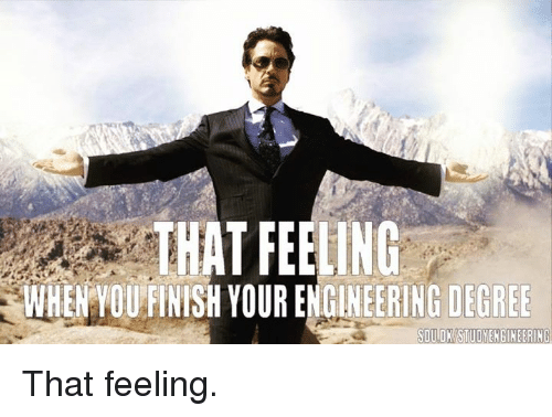 THAT FEELING WHENWOUFNISH YOUR ENGINEERING DEGREE SIMON