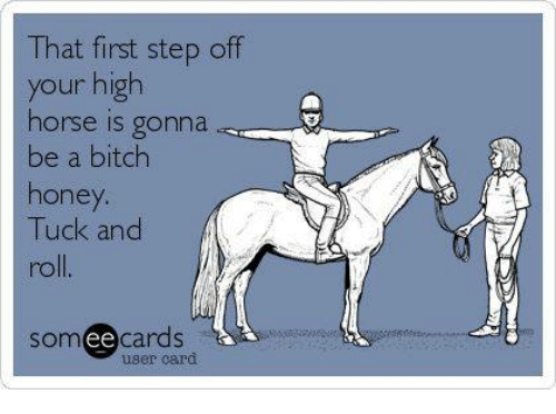 Horseemes That First Step Off Your High Horse Is Gonna