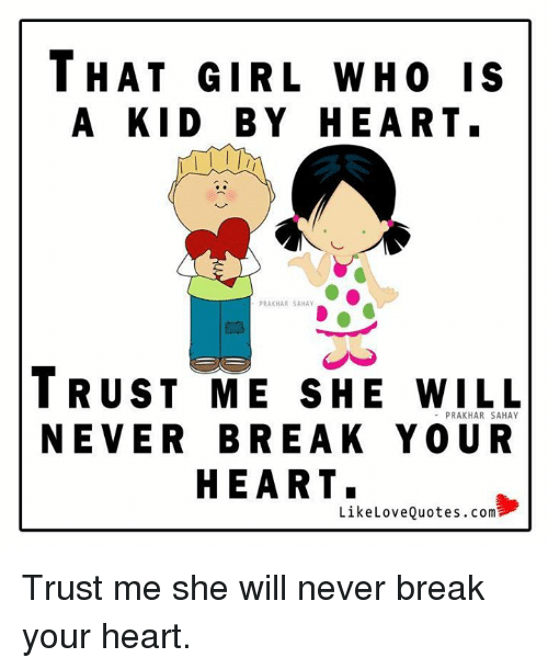 That Girl Who Is A Kid By Heart Prakhar Sahay Trust Me She Will