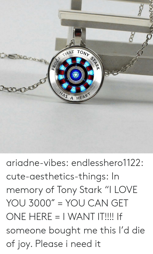 """Cute, Love, and Tumblr: THAT  HAS A  HEART ariadne-vibes:  endlesshero1122: cute-aesthetics-things:  In memory of Tony Stark""""I LOVE YOU 3000″ = YOU CAN GET ONE HERE =   I WANT IT!!!!   If someone bought me this I'd die of joy. Please i need it"""