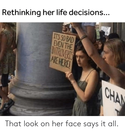 Her, All, and Face: That look on her face says it all.
