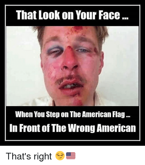 that look on your face when you step on the 27268532 ✅ 25 best memes about american flag american flag memes