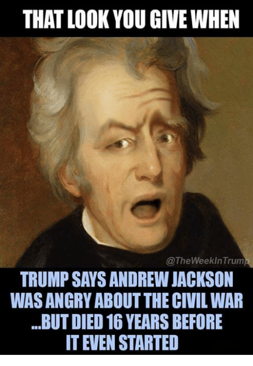 that look you give when the weeklntrum trump says andrew 19854414 that look you give when the weeklntrum trump says andrew jackson