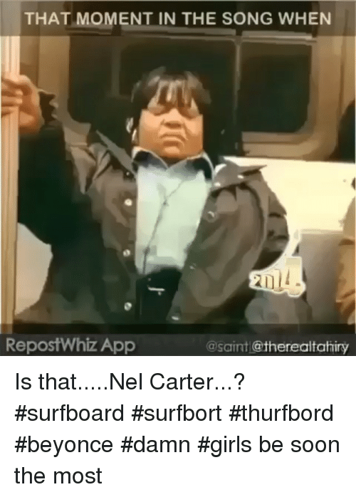 That Moment In The Song When Repostwhiz App Is Thatnel Carter