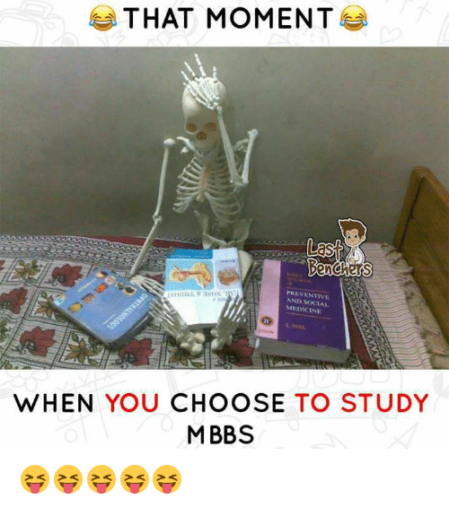 Memes, Medicine, and 🤖: THAT MOMENT  rs  PREVENTIV  AND SOCIAL  MEDICINE  WHEN YOU CHOOSE TO STUDY  M BBS 😝😝😝😝😝