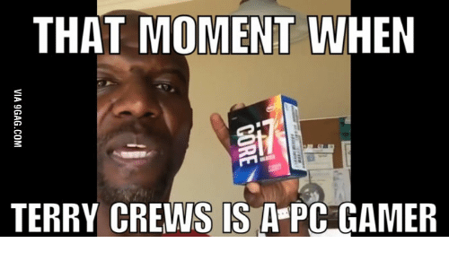 that moment when terry crews is a pcgamer 13526499 that moment when terry crews is a pcgamer terry crews meme on me me