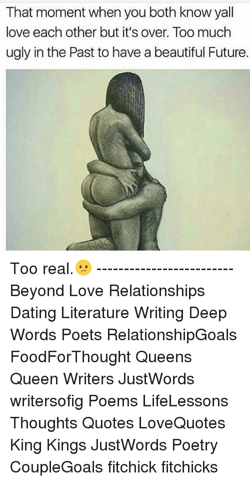 King And Queen Love Quotes Delectable That Moment When You Both Know Yall Love Each Other But It's Over