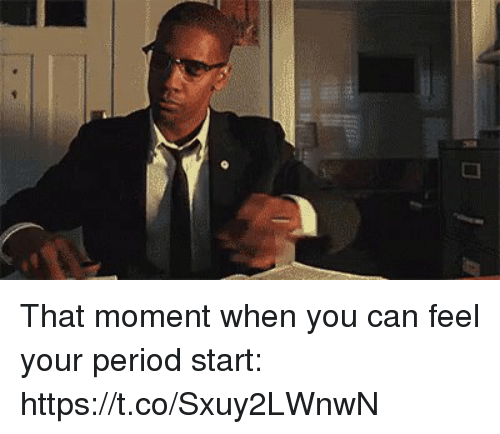 Period, Girl Memes, and Can: That moment when you can feel your period start: https://t.co/Sxuy2LWnwN