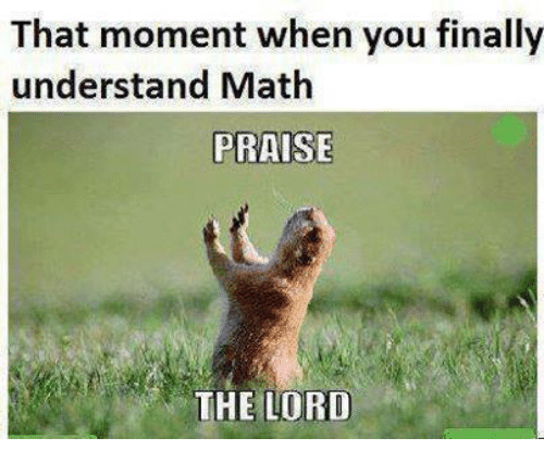 that moment when you finally understand math praise the lord 27699295 that moment when you finally understand math praise the lord