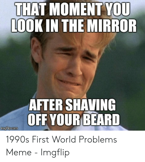 That Moment You Look In The Mirror After Shaving Off Your Beard