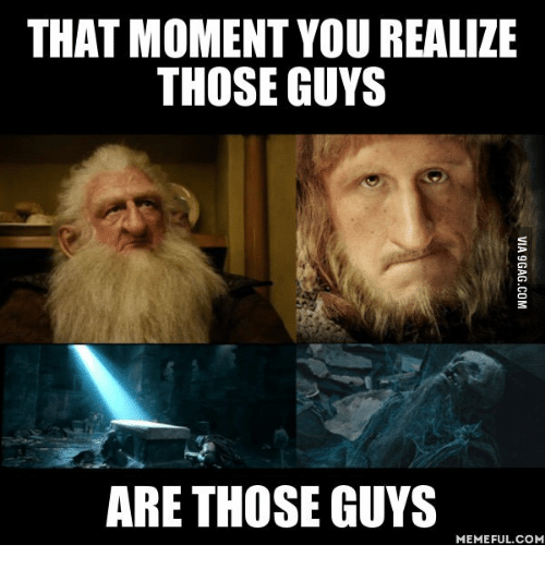 that moment yourealize those guys are those guys memeful com 13518008 ✅ 25 best memes about lord or the rings characters lord or the