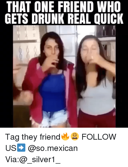 that one friend who gets drunk real quick tag they 10365136 ✅ 25 best memes about getting drunk getting drunk memes
