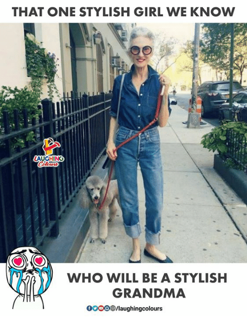 Grandma, Girl, and Stylish: THAT ONE STYLISH GIRL WE KNOW  WHO WILL BE A STYLISH  GRANDMA  000081 aughingcolours