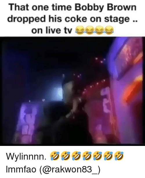 Live, Time, and Dank Memes: That one time Bobby Brown  dropped his coke on stage  on live tv Wylinnnn. 🤣🤣🤣🤣🤣🤣🤣 lmmfao (@rakwon83_)