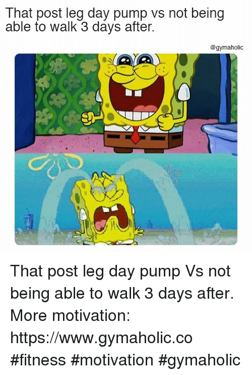 Leg Day, Fitness, and Motivation: That post leg day pump vs not being  able to walk 3 days after.  @gymaholic That post leg day pump  Vs not being able to walk 3 days after.  More motivation: https://www.gymaholic.co  #fitness #motivation #gymaholic