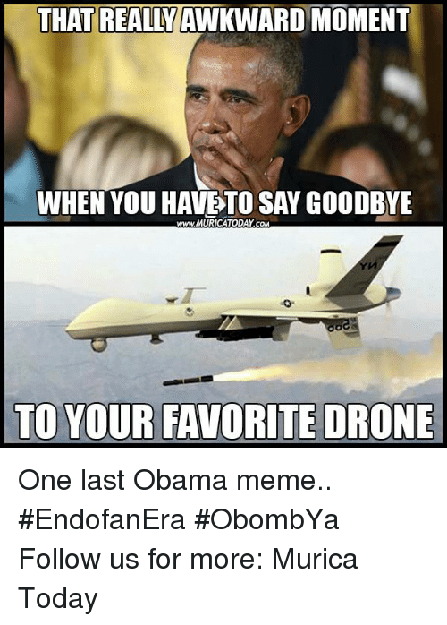 Drone Memes And Drones THAT REALLY MOMENT WHEN YOU HAVE TO SAY GOODBYE