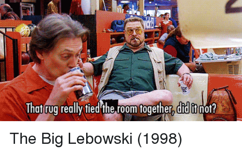 The Lebowski And That Rug Reallv Tied
