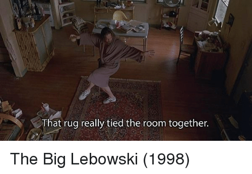That Rug Really Tied The Room Together
