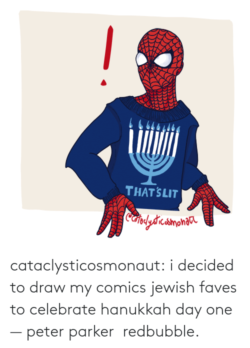 Target, Tumblr, and Blog: THAT SLIT  Cafplydrcamonaa cataclysticosmonaut:  i decided to draw my comics jewish faves to celebrate hanukkah day one — peter parker redbubble.