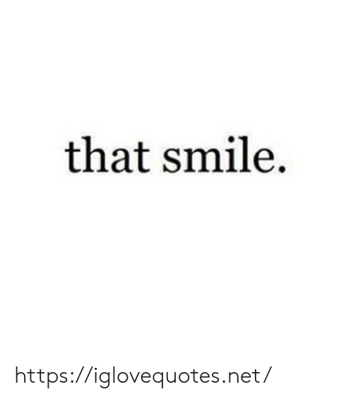 Smile, Net, and Href: that smile https://iglovequotes.net/