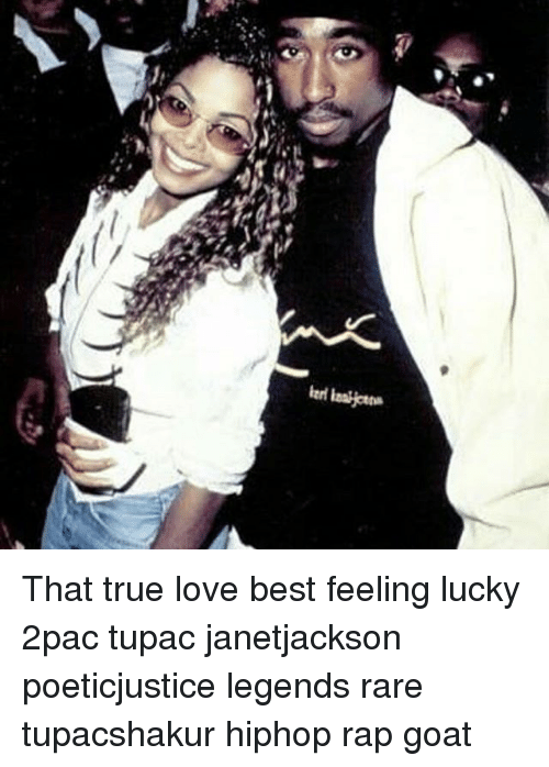That True Love Best Feeling Lucky 2pac Tupac Janetjackson
