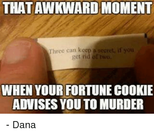 thatawkward moment secect if you when your fortune cookie advises 12198160 thatawkward moment secect if you when your fortune cookie advises