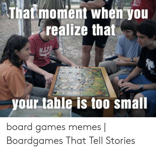 Thatmoment When You Realize That Your Table Is Too Small Board