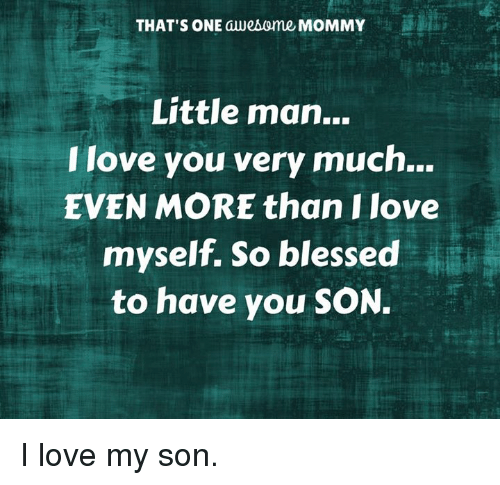 Thats One Aweburme Mommy Little Man I Love You Very Much Even More