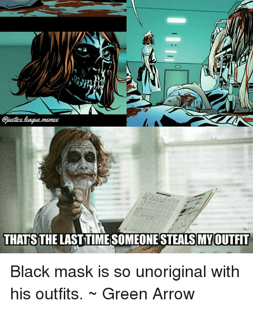 THATS THE LASTTIME SOMEONE STEALS MYOUTFIT Black Mask Is So