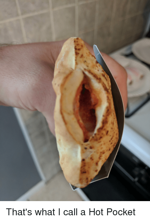 Funny, Pocket, and Hot: That's what I call a Hot Pocket