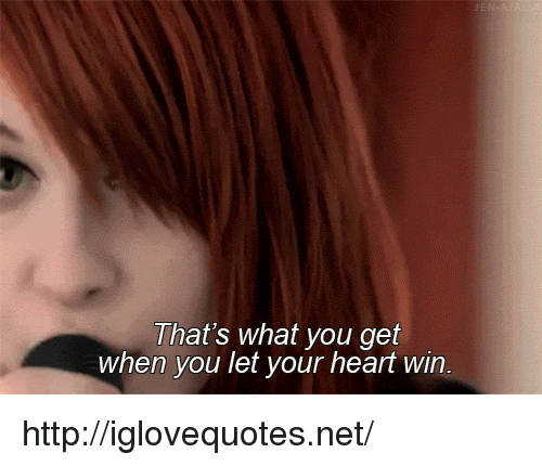 Heart, Http, and Net: That's what you get  when you let your heart win http://iglovequotes.net/