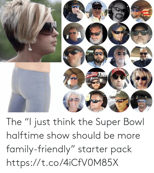 "Family, Football, and Nfl: The ""I just think the Super Bowl halftime show should be more family-friendly"" starter pack https://t.co/4iCfV0M85X"