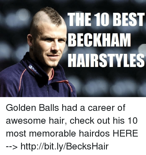 The 10 BEST BECKHAM HAIRSTYLES Golden Balls Had a Career of Awesome ...