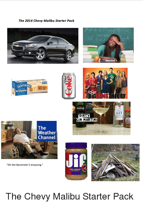 """Martin, Starter Packs, and Dirty: The 2014 Chevy Malibu Starter Pack  f a  STYKAKE  Krimpets  EİGBANGTHEORY  MARTINI  1peu  GIN  DIRTY  GIN MARTIN  The  Weather  Channel  Jip  """"Oh the Barometer's dropping.""""  EXTRA CRuNCHY"""
