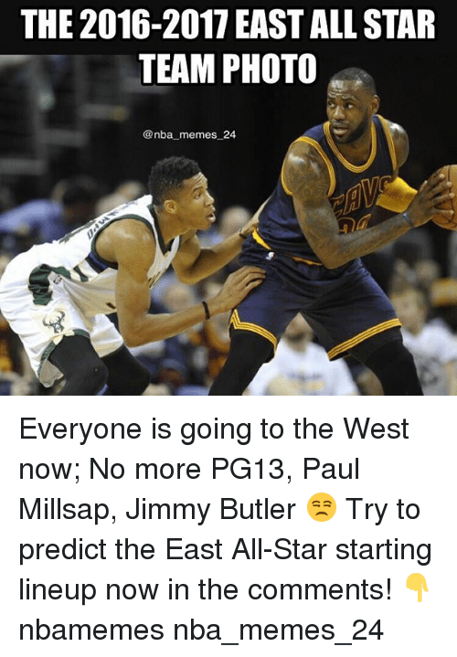 All Star, Jimmy Butler, and Memes: THE 2016-2017 EAST ALL STAR  TEAM PHOTO  @nba memes 24 Everyone is going to the West now; No more PG13, Paul Millsap, Jimmy Butler 😒 Try to predict the East All-Star starting lineup now in the comments! 👇 nbamemes nba_memes_24