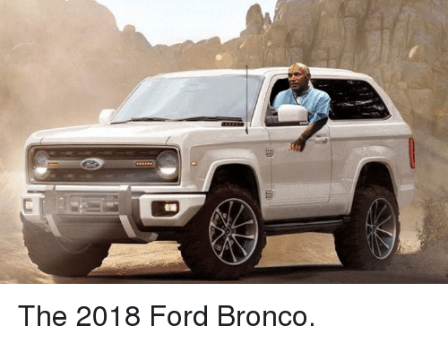 Memes Ford And  F F A  Ford Bronco