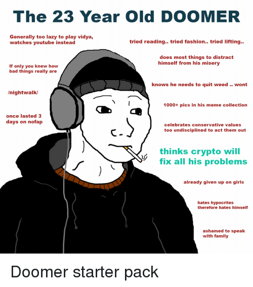 The 23 Year Old Doomer Generally Too Lazy To Play Vidya Watches