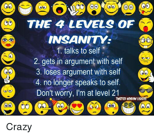 Levels of crazy